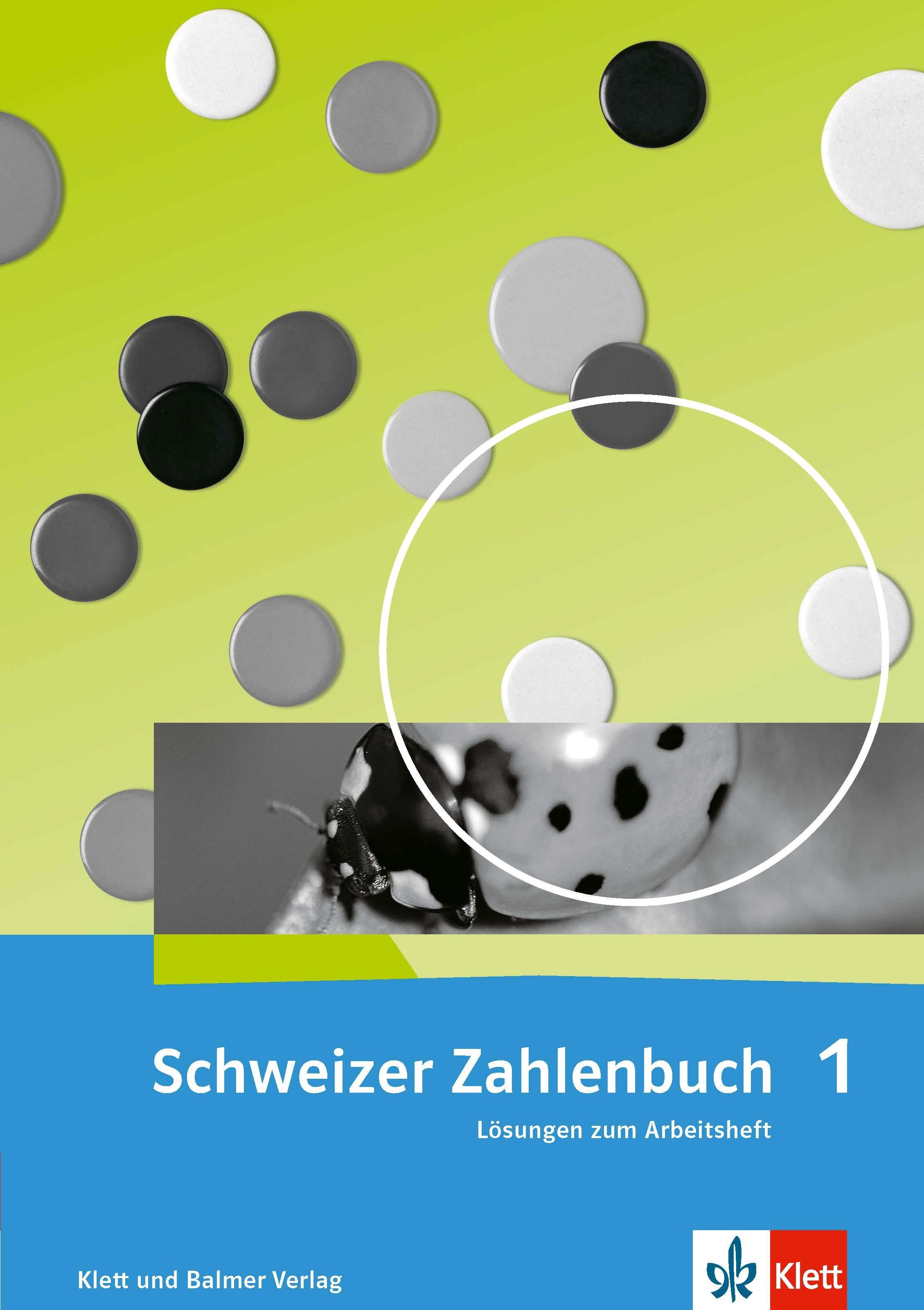 Schweizer Zahlenbuch 1 Lösungen zum Arbeitsheft 978 3 264 84702 4 klett und balmer