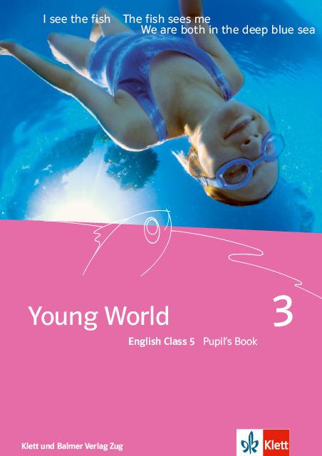 Pupils book young world 3 978 3 264 83535 9 klett und balmer