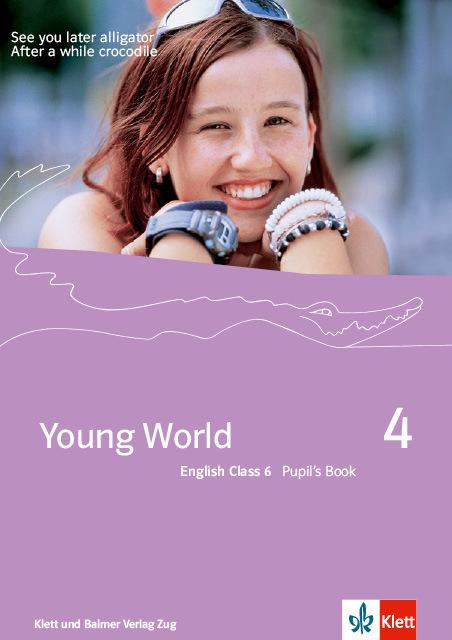 Pupils book young world 4 978 3 264 83540 3 klett und balmer