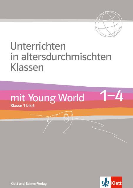 Unterrichten ald young world 1 4 978 3 264 83958 6 klett und balmer