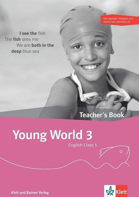 Teachers Book young world 3 978 3 264 84322 4 klett und balmer