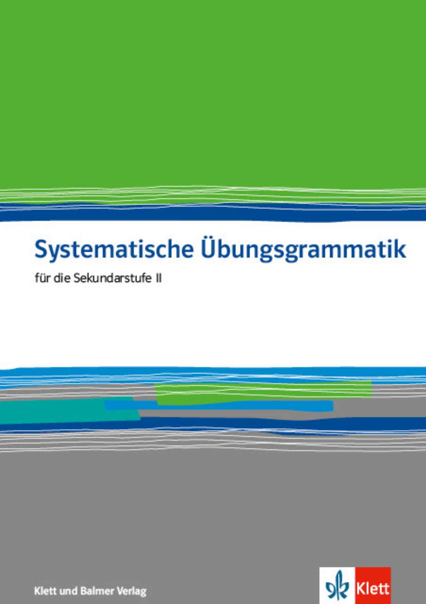 Arbeitsbuch systematische uebungsgrammatik 978 3 264 83976 0 klett und balmer