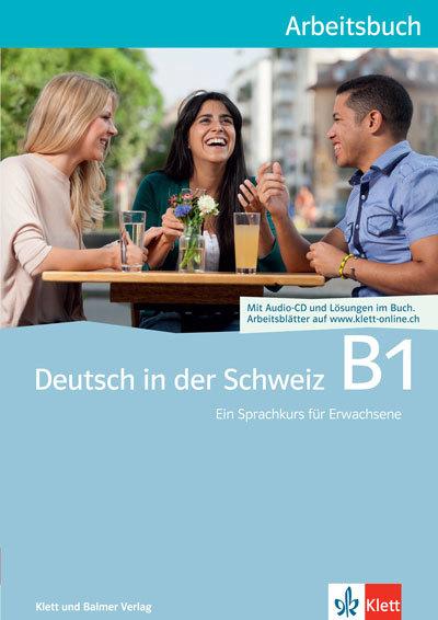 Arbeitsbuch deutsch in der schweiz b1 978 3 264 83871 8 klett und balmer