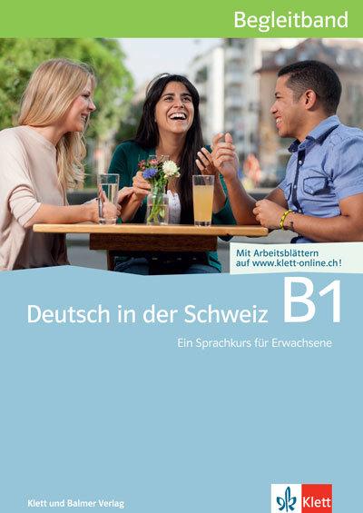 Begleitband deutsch in der schweiz b1 978 3 264 83873 2 klett und balmer