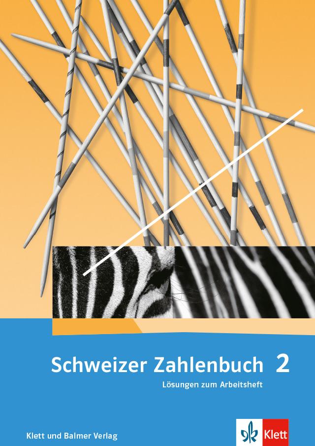 Das schweizer zahlenbuch 2 loesungen zum arbeitsheft 978 3 264 84712 3 klett und balmer