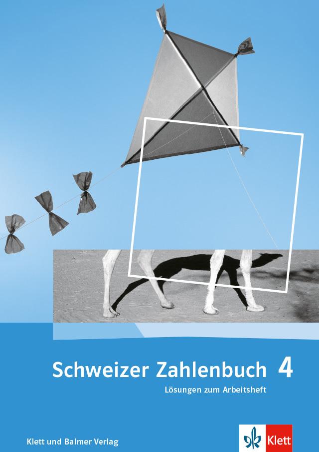 Das schweizer zahlenbuch 4 loesungen zum arbeitsheft 978 3 264 84732 1 klett und balmer