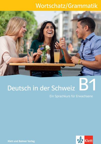 Wortschatz und grammatik deutsch in der schweiz b1 978 3 264 83872 5 klett und balmer