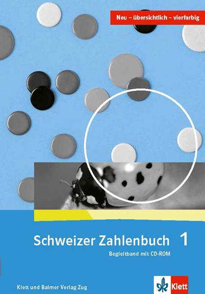 Schweizer Zahlenbuch 1 Begleitband 978 3 264 83718 6 klett und balmer