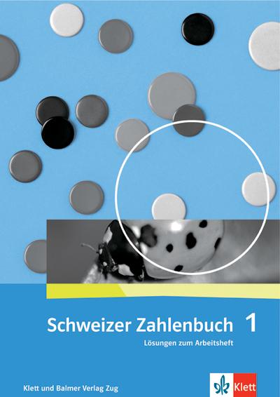 Schweizer Zahlenbuch 1 Lösungen zum Arbeitsheft 978 3 264 83713 1 klett und balmer
