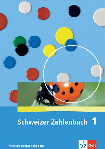 Schweizer Zahlenbuch 1 Schulbuch 978 3 264 83710 0 klett und balmer