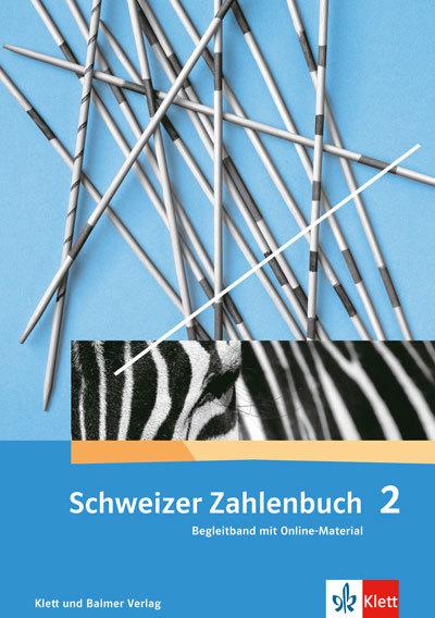 Schweizer Zahlenbuch 2 Begleitband mit digitalem Material 978 3 264 83728 5 klett und balmer