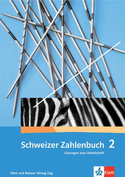 Schweizer Zahlenbuch 2 Lösungen zum Arbeitsheft 978 3 264 83723 0 klett und balmer