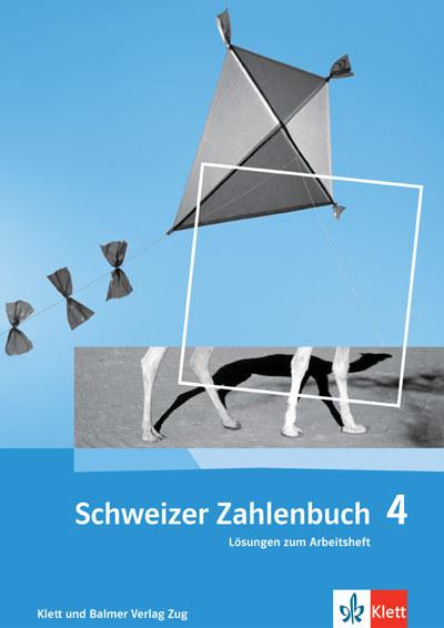 Schweizer Zahlenbuch 4 Lösungen zum Arbeitsheft 978 3 264 83743 8 klett und balmer