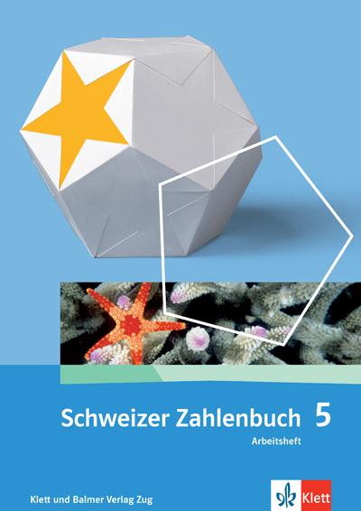 Schweizer Zahlenbuch 5 Arbeitsheft 978 3 264 83752 0 klett und balmer