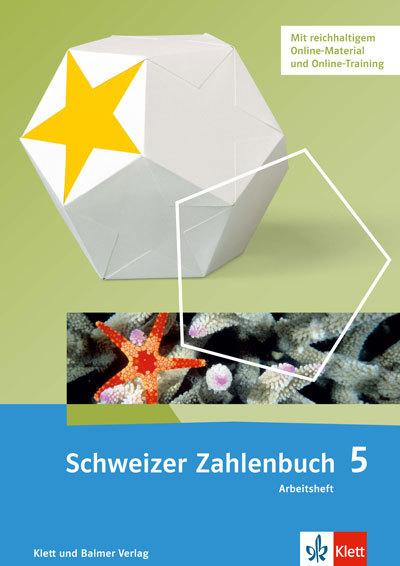 Schweizer Zahlenbuch 5 Ausgabe ab 2017 Arbeitsheft 978 3 264 83781 0 klett und balmer