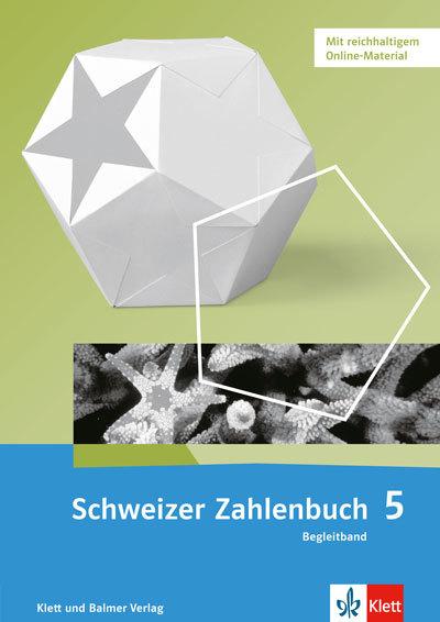 Schweizer Zahlenbuch 5 Ausgabe ab 2017 Begleitband 978 3 264 83783 4 klett und balmer