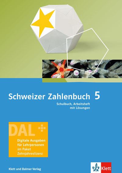 Schweizer Zahlenbuch 5 Ausgabe ab 2017 Digitale Ausgabe für Lehrpersonen 978 3 264 84351 4 klett und balmer