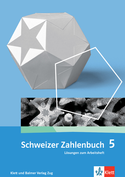 Schweizer Zahlenbuch 5 Lösungen zum Arbeitsheft 978 3 264 83753 7 klett und balmer