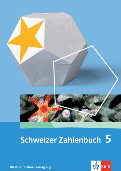 Schweizer Zahlenbuch 5 Schulbuch 978 3 264 83750 6 klett und balmer
