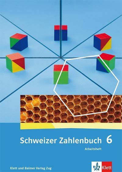Schweizer Zahlenbuch 6 Arbeitsheft 978 3 264 83762 9 klett und balmer