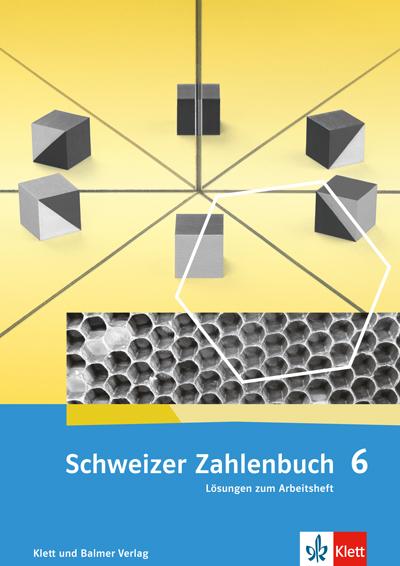 Schweizer Zahlenbuch 6 Ausgabe ab 2017 Lösungen zum Arbeitsheft 978 3 264 83786 5 klett und balmer
