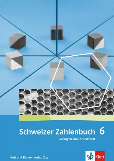 Schweizer Zahlenbuch 6 Lösungen zum Arbeitsheft 978 3 264 83763 6 klett und balmer