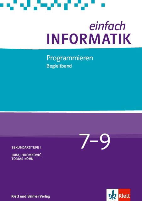 Begleitband einfach informatik 7 9 programmieren 978 3 264 84464 1 klett und balmer