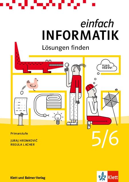 Schulbuch einfach informatik 5 6 loesungen finden 978 3 264 84546 4 klett und balmer